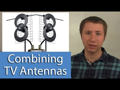 How To Combine Two TV Antennas for More Channels