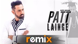 Patt Lainge (Remix) | Gippy Grewal Ft Neha Kakkar | Dr.Zeus | DJ Apogee | Latest Remix Songs 2019