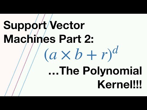 Support Vector Machines Part 2: The Polynomial Kernel