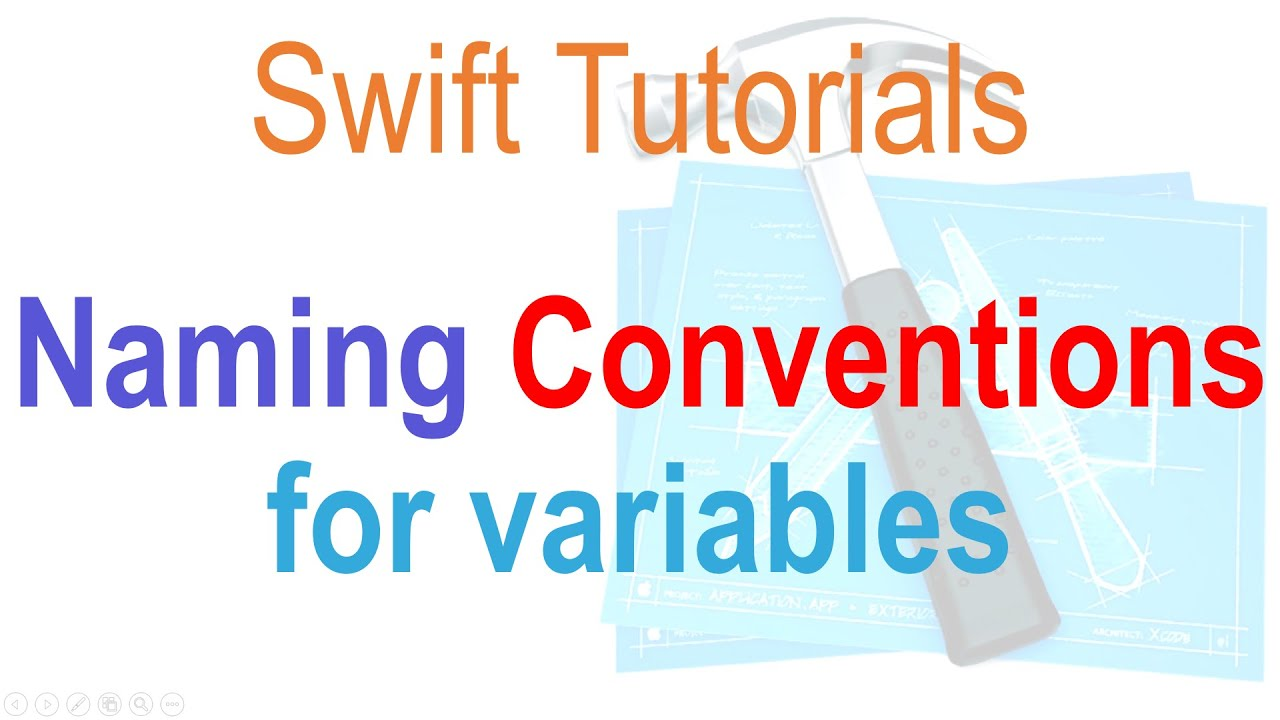 Naming Convention: 5 Swift Naming Conventions For Variables
