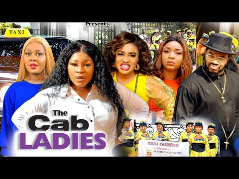 Download THE CAB LADIES SEASON 2(DESTINY ETIKO) 2021 Recommended Latest Nigerian Nollywood Movie 1080p