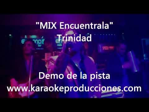 """Trinidad """"Mix Encuentrala"""" DEMO PISTA KARAOKE INSTRUMETAL"""