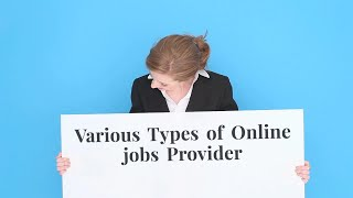 VARIOUS TYPES OF ONLINE JOBS PROVIDER (Explanation Video)