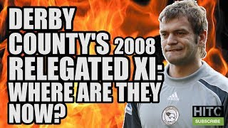 Derby County's 07/08 Relegated XI: Where Are They Now?