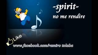 spirit - no me rendire