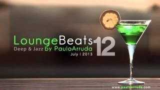 DJ Paulo Arruda - Lounge Beats 12 | Deep & Jazz