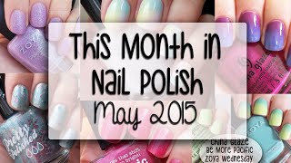 Monthly Nail Polish Swatches! May 2015 (Gradients!) ♡ aLoveTart