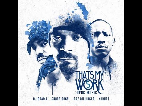 Snoop Dogg & Tha Dogg Pound Gang   Thats My Work 5