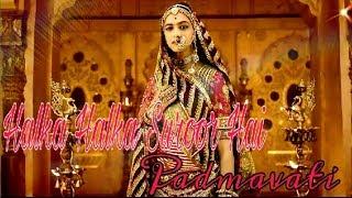 Halka Halka Suroor Hai - Padmavati Video Song | Deepika padukone | Ranveer singh | Shahid kapoor