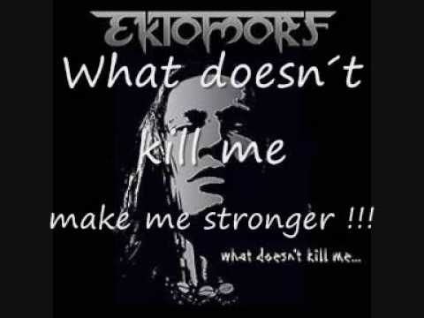 Ektomorf- What doesn´t kill me... *with lyrics*