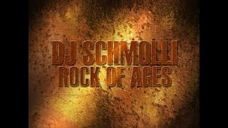 DJ Schmolli - Rock of Ages