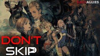 Don't Skip - Final Fantasy XII: The Zodiac Age