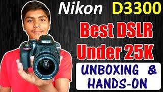 Best DSLR Under Rs 25 000 Nikon D3300 DSLR Unboxing amp Review