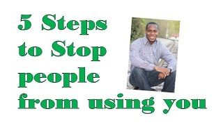 5 steps to stop people from using you