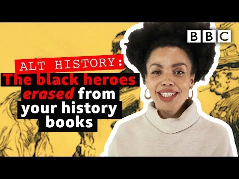 The black heroes white-washed from your history books | Alt History - BBC