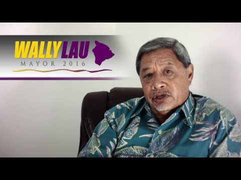 Wally Lau for Hawaii County Mayor, on Accountability