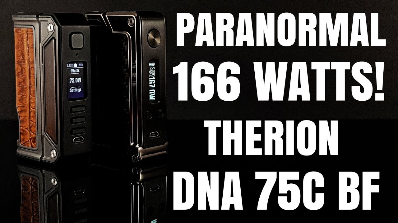 PARANORMAL DNA 166W & THERION DNA75C BF! A quick review