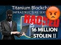 Titanium Blockchain (BAR) - HACKED - 16 MILLION STOLEN!