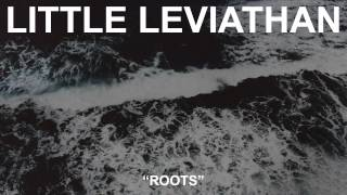 Watch Little Leviathan Roots video