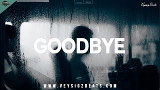 """Goodbye"" - Very Sad Emotional Rap Beat 