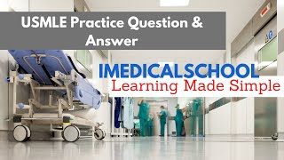 Medical School - USMLE Question & Answer