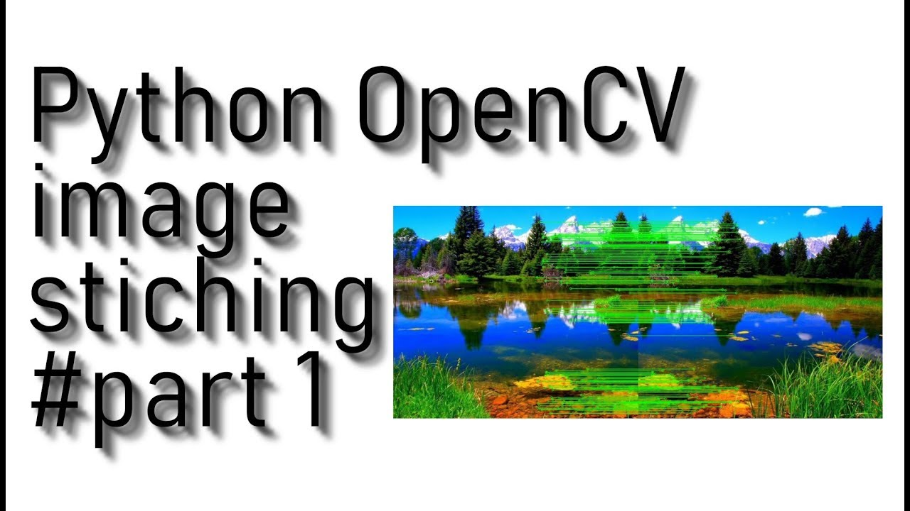 Image stitching with OpenCV and Python - PyLessons - Medium