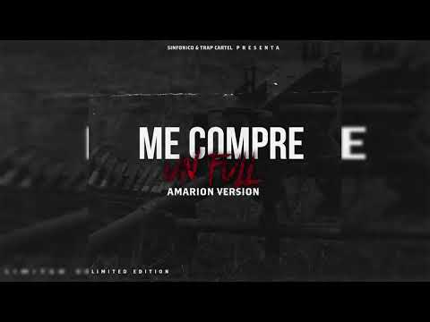 Amarion - Me Compre Un Full (Prod. By Sinfonico & Shorty Complete)