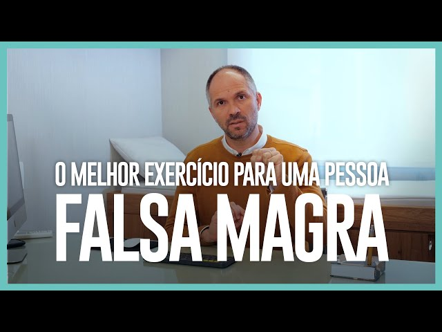 O MELHOR EXERCÍCIO PARA UMA PESSOA FALSA MAGRA