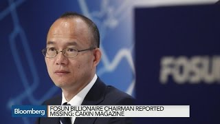 Fosun's Billionaire Chairman Reported Missing