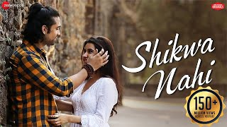 Shikwa Nahi - Official Music Video | Jubin Nautiyal | Amjad Nadeem | Sheena Bajaj