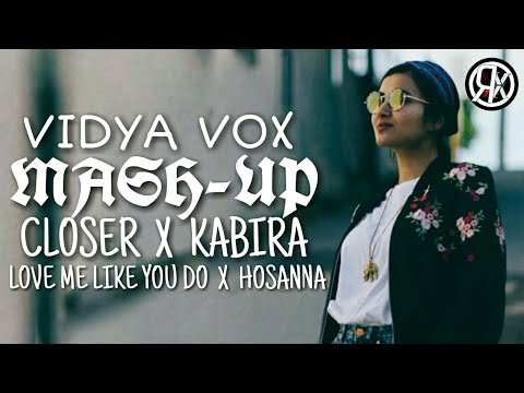 Vidya Vox Mash Up (Closer / Kabira & Love Me Like You Do / Hosanna) | Rishabh Rox