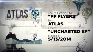 PF Flyers (Audio) — Atlas Uncharted