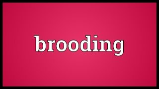 Brooding Meaning