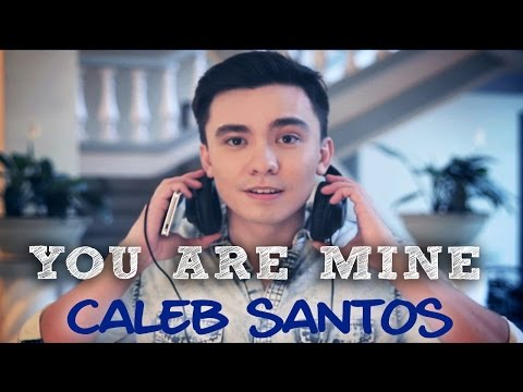 Caleb Santos — You Are Mine (Official Music Video)