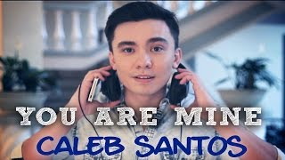 Caleb Santos - You are Mine