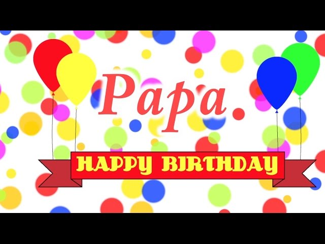 Happy Birthday Papa Song