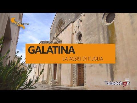 PUGLIA, PORTA D'ORIENTE - 14 - GALATINA: LA ASSISI DI PUGLIA