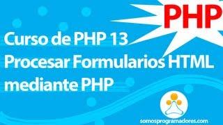 Somos Programadores - Curso de PHP 13 (Procesar Formularios HTML mediante PHP)