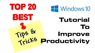 Top 20 Best Windows 10 Tips and Tricks To Improve Productivity | Windows 10 Tutorial