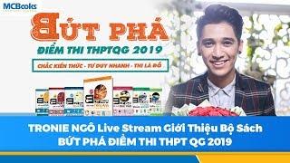 """Ngô Trọng Thành  Tronie Ngô(365) Live Stream Giới Thiệu  Bộ Sách """"Bứt Phá Điểm Thi THPTQG"""""""