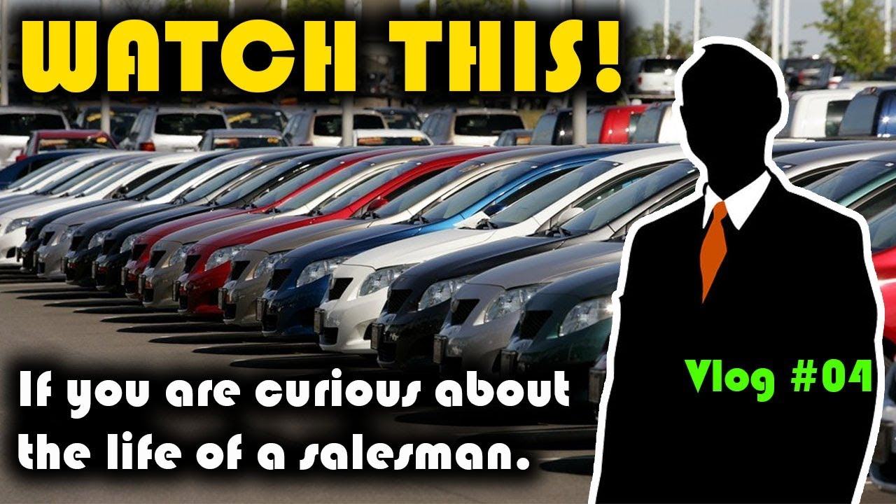 What S It Like To Work As A Car Salesman Youtube