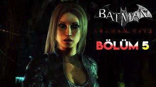 BATMAN'İN GİZLİ AŞKI TALİA! - Batman Arkham City Türkçe #5