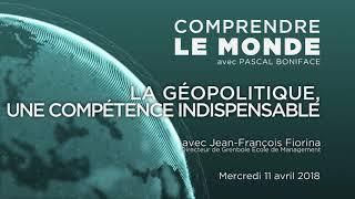 """Comprendre le monde S1#29 - Jean-François Fiorina - """"La géopolitique, une compétence indispensable"""""""