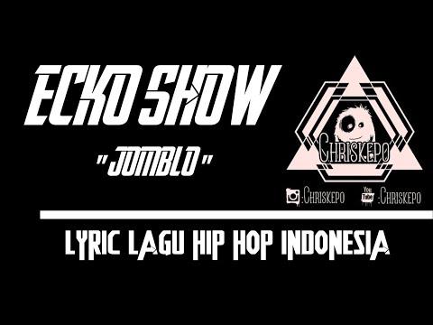 ECKO SHOW - JOMBLO ( Lyric Video )