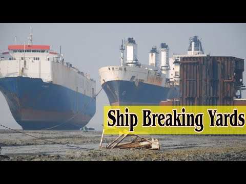 Ship Breaking Yards | Place Where Ships Becomes Scrap