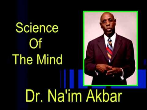 Ancient Kemet Science Of The Mind pt1 (Dr. Na'im Akbar)