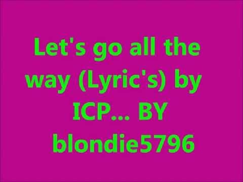let's go all the way - ICP (lyrics)