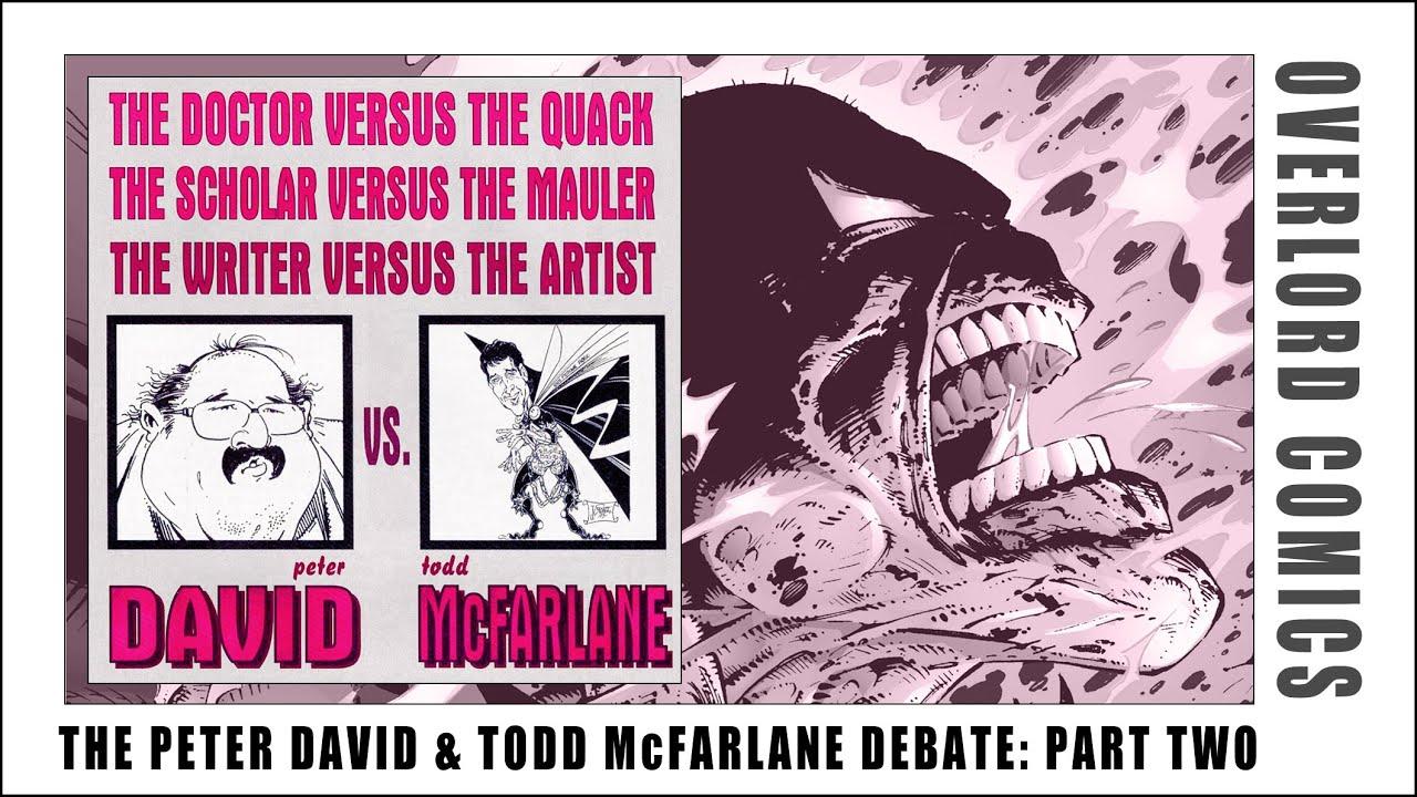 The Peter David & Todd McFarlane Debate : Part 02 of 02