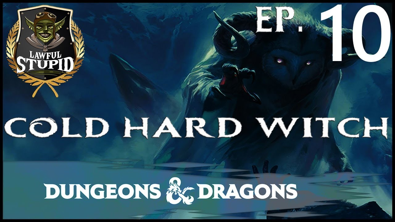 Cold Hard Witch 10 - Still Town Hall'n | Rime of the Frostmaiden | Lawful Stupid RPG