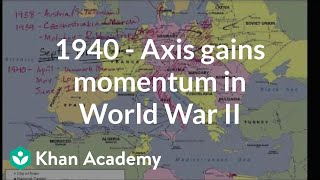 1940  - Axis Gains Momentum In World War II